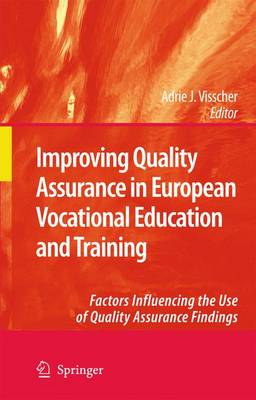 Improving Quality Assurance in European Vocational Education and Training: Factors Influencing the Use of Quality Assurance Findings (Paperback)