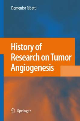 History of Research on Tumor Angiogenesis (Paperback)