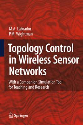 Topology Control in Wireless Sensor Networks: with a companion simulation tool for teaching and research (Paperback)