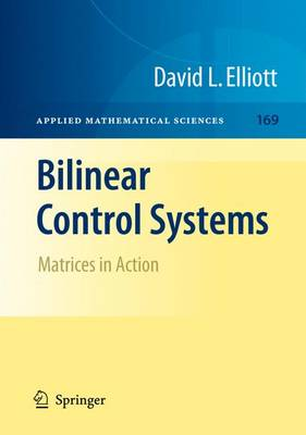 Bilinear Control Systems: Matrices in Action - Applied Mathematical Sciences 169 (Paperback)