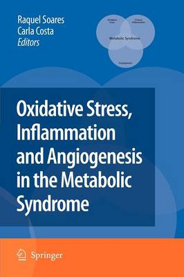 Oxidative Stress, Inflammation and Angiogenesis in the Metabolic Syndrome (Paperback)