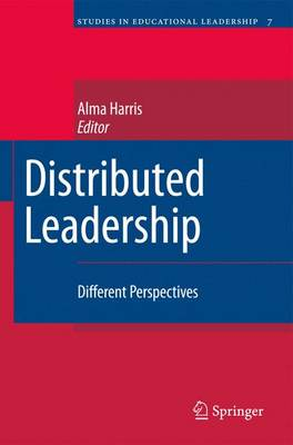 Distributed Leadership: Different Perspectives - Studies in Educational Leadership 7 (Paperback)