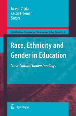 Race, Ethnicity and Gender in Education: Cross-Cultural Understandings - Globalisation, Comparative Education and Policy Research 6 (Paperback)