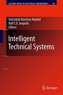 Intelligent Technical Systems - Lecture Notes in Electrical Engineering 38 (Paperback)