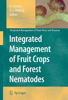 Integrated Management of Fruit Crops and Forest Nematodes - Integrated Management of Plant Pests and Diseases 4 (Paperback)