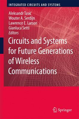 Circuits and Systems for Future Generations of Wireless Communications - Integrated Circuits and Systems (Paperback)