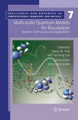 Multi-scale Quantum Models for Biocatalysis: Modern Techniques and Applications - Challenges and Advances in Computational Chemistry and Physics 7 (Paperback)