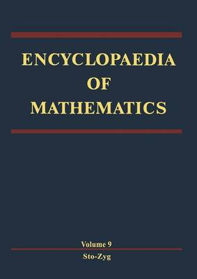 Encyclopaedia of Mathematics: Stochastic Approximation - Zygmund Class of Functions - Encyclopaedia of Mathematics 9 (Paperback)