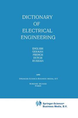 Dictionary of Electrical Engineering: English, German, French, Dutch, Russian (Paperback)