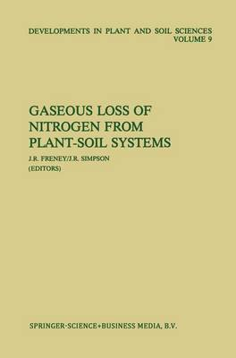 Gaseous Loss of Nitrogen from Plant-Soil Systems - Developments in Plant and Soil Sciences 9 (Paperback)