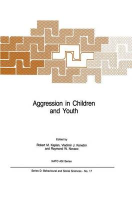 Aggression in Children and Youth - Nato Science Series D: 17 (Paperback)