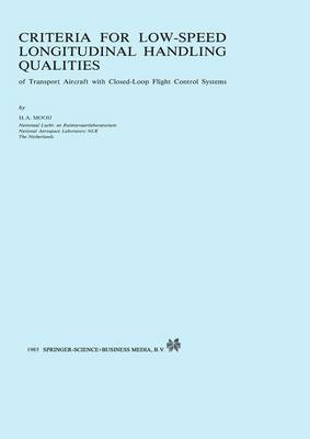 Criteria for Low-Speed Longitudinal Handling Qualities: of Transport Aircraft with Closed-Loop Flight Control Systems (Paperback)