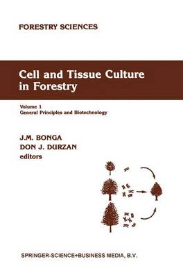 Cell and Tissue Culture in Forestry: General Principles and Biotechnology - Forestry Sciences 24-26 (Paperback)