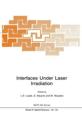 Interfaces Under Laser Irradiation - Nato Science Series E: 134 (Paperback)
