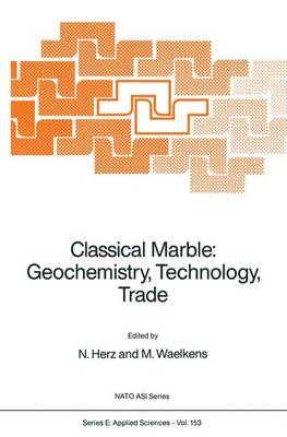 Classical Marble: Geochemistry, Technology, Trade - Nato Science Series E: 153 (Paperback)