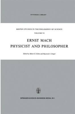 Ernst Mach: Physicist and Philosopher - Boston Studies in the Philosophy and History of Science 6 (Paperback)