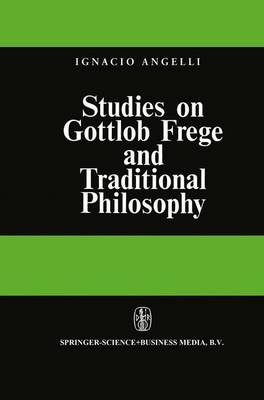 Studies on Gottlob Frege and Traditional Philosophy (Paperback)