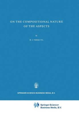 On the Compositional Nature of the Aspects - Foundations of Language Supplementary Series 15 (Paperback)