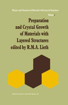 Preparation and Crystal Growth of Materials with Layered Structures - Physics and Chemistry of Materials with A 1 (Paperback)