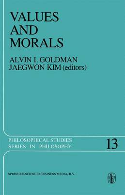 Values and Morals: Essays in Honor of William Frankena, Charles Stevenson, and Richard Brandt - Philosophical Studies Series 13 (Paperback)