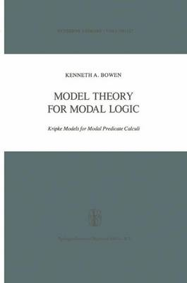 Model Theory for Modal Logic: Kripke Models for Modal Predicate Calculi - Synthese Library 127 (Paperback)