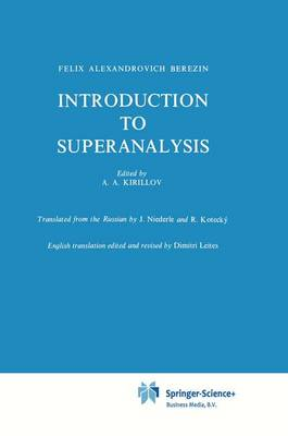 Introduction to Superanalysis - Mathematical Physics and Applied Mathematics 9 (Paperback)