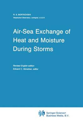 Air-Sea Exchange of Heat and Moisture During Storms - Atmospheric and Oceanographic Sciences Library 10 (Paperback)