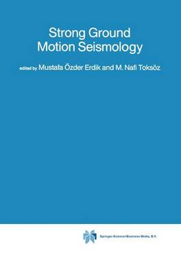 Strong Ground Motion Seismology - NATO Science Series C 204 (Paperback)