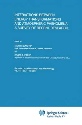 Interactions between Energy Transformations and Atmospheric Phenomena. A Survey of Recent Research (Paperback)