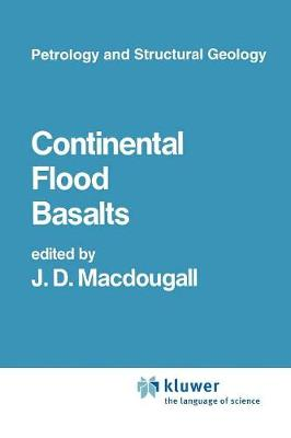 Continental Flood Basalts - Petrology and Structural Geology 3 (Paperback)