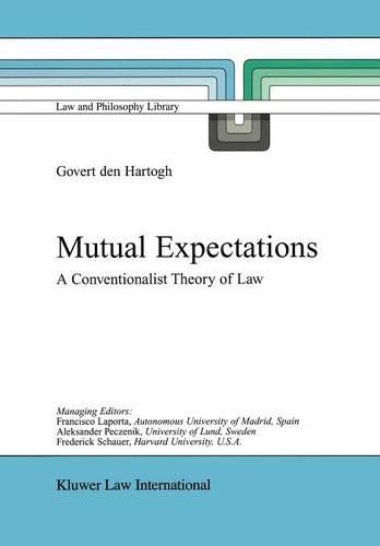 Mutual Expectations: A Conventionalist Theory of Law - Law and Philosophy Library 56 (Paperback)