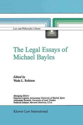 The Legal Essays of Michael Bayles - Law and Philosophy Library 57 (Paperback)