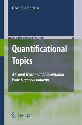 Quantificational Topics: A Scopal Treatment of Exceptional Wide Scope Phenomena - Studies in Linguistics and Philosophy 86 (Paperback)