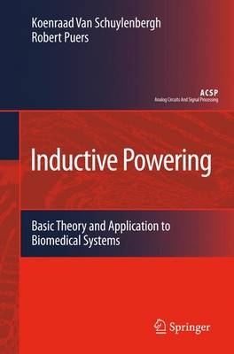 Inductive Powering: Basic Theory and Application to Biomedical Systems - Analog Circuits and Signal Processing (Paperback)