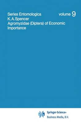 Agromyzidae (Diptera) of Economic Importance - Series Entomologica 9 (Paperback)