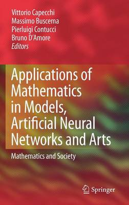 Applications of Mathematics in Models, Artificial Neural Networks and Arts: Mathematics and Society (Hardback)