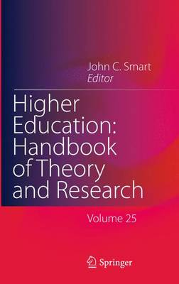 Higher Education: Handbook of Theory and Research: Volume 25 - Higher Education: Handbook of Theory and Research 25 (Hardback)