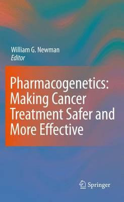 Pharmacogenetics: Making cancer treatment safer and more effective (Hardback)