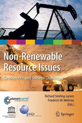 Non-Renewable Resource Issues: Geoscientific and Societal Challenges - International Year of Planet Earth (Hardback)