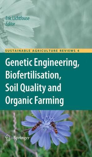Genetic Engineering, Biofertilisation, Soil Quality and Organic Farming - Sustainable Agriculture Reviews 4 (Hardback)