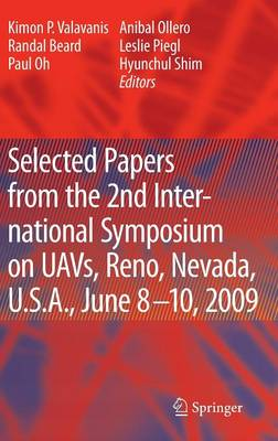 Selected papers from the 2nd International Symposium on UAVs, Reno, U.S.A. June 8-10, 2009 (Hardback)
