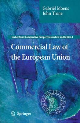 Commercial Law of the European Union - Ius Gentium: Comparative Perspectives on Law and Justice 4 (Hardback)