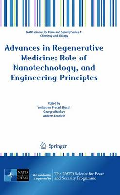 Advances in Regenerative Medicine: Role of Nanotechnology, and Engineering Principles - NATO Science for Peace and Security Series A: Chemistry and Biology (Paperback)