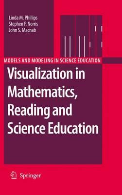 Visualization in Mathematics, Reading and Science Education - Models and Modeling in Science Education 5 (Hardback)