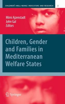 Children, Gender and Families in Mediterranean Welfare States - Children's Well-Being: Indicators and Research 2 (Hardback)