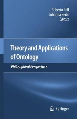 Theory and Applications of Ontology: Philosophical Perspectives (Hardback)