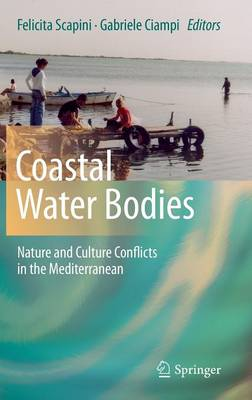 Coastal Water Bodies: Nature and Culture Conflicts in the Mediterranean (Hardback)