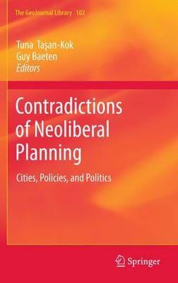 Contradictions of Neoliberal Planning: Cities, Policies, and Politics - GeoJournal Library 102 (Hardback)