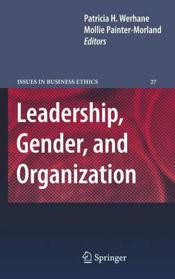 Leadership, Gender, and Organization - Issues in Business Ethics 27 (Hardback)