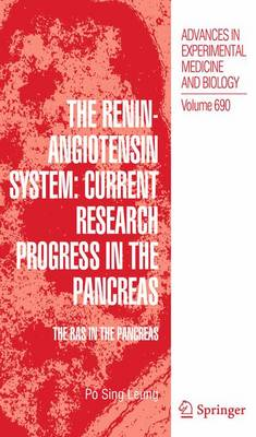 The Renin-Angiotensin System: Current Research Progress in The Pancreas: The RAS in the Pancreas - Advances in Experimental Medicine and Biology 690 (Hardback)
